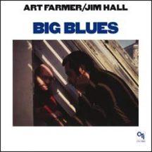 Art Farmer & Jim Hall : Big Blues