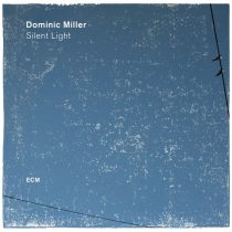 DOMINIC MILLER: SILENT LIGHT
