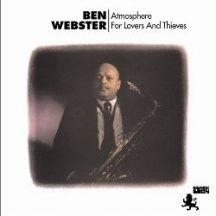 Ben Webster : Atmosphere for Lovers and Thieves