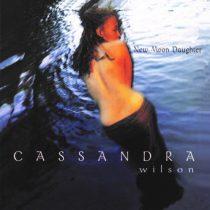 Cassandra Wilson : New Moon Daughter