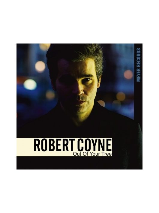 ROBERT COYNE - OUT OF YOUR TREE