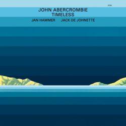 JOHN ABERCROMBIE, JAN HAMMER, JACK DEJOHNETTE: TIMELESS