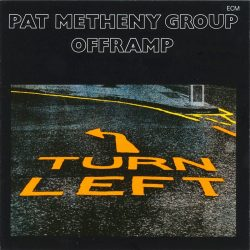 PAT METHENY GROUP: OFFRAMP
