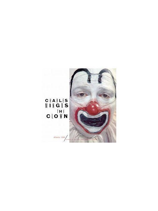 Charles Mingus: The Clown