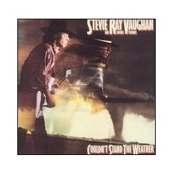 Stevie Ray Vaughan & Double Trouble: Couldn't Stand The Weather