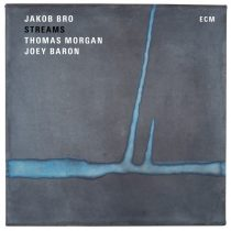 JAKOB BRO, THOMAS MORGAN, JOEY BARON: STREAMS