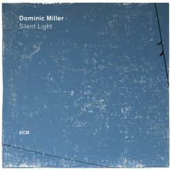 DOMINIC MILLER: SILENT LIGHT