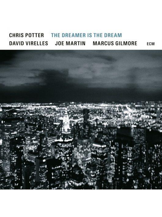 CHRIS POTTER, DAVID VIRELLES, JOE MARTIN, MARCUS GILMORE: THE DREAMER IS THE DREAM