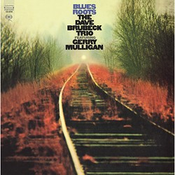 The Dave Brubeck Trio featuring Gerry Mulligan: Blues Roots
