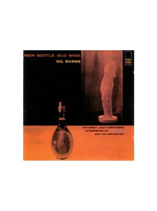 Gil Evans : New Bottle Old Wine