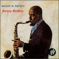 Sonny Rollins : What's New
