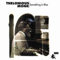 Thelonious Monk : Something In Blue