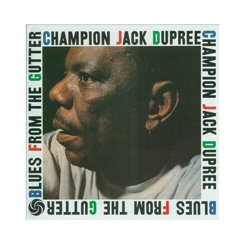 Champion Jack Dupree: Blues From The Gutter