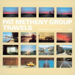PAT METHENY GROUP: TRAVELS